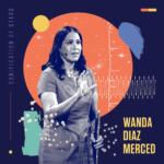 Wanda Díaz, la invidente que observa estrellas